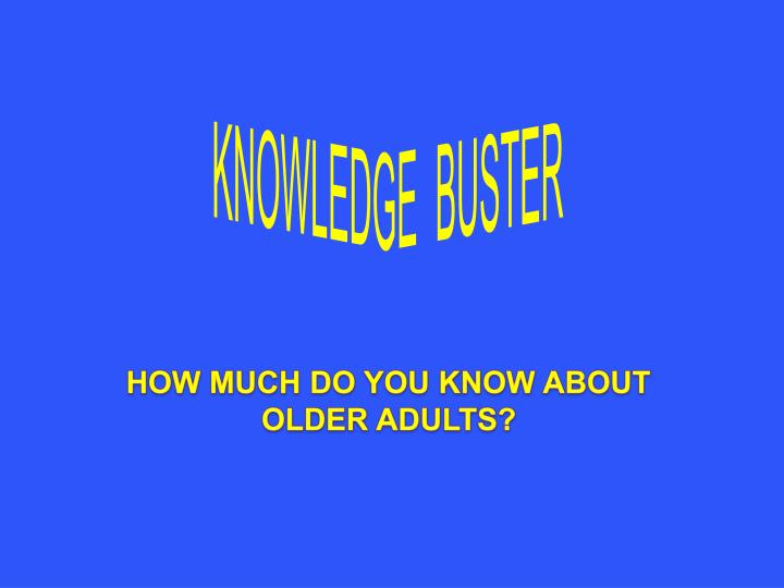 KNOWLEDGE  BUSTER