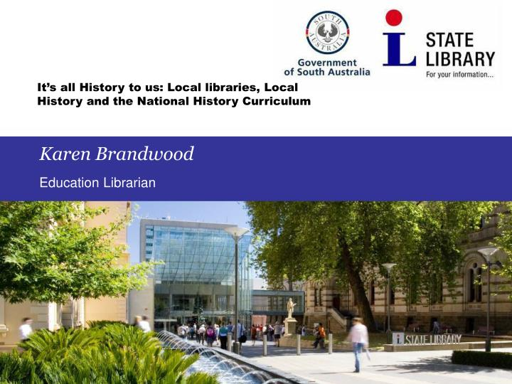 It's all History to us: Local libraries, Local History and the National History Curriculum