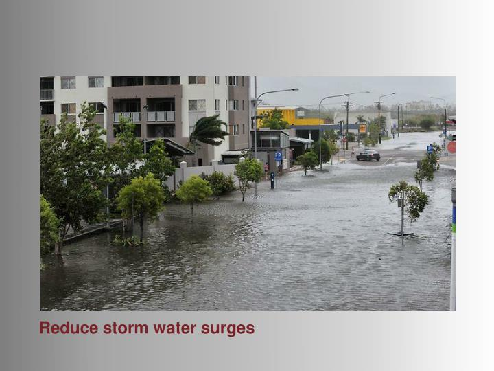 Reduce storm water surges