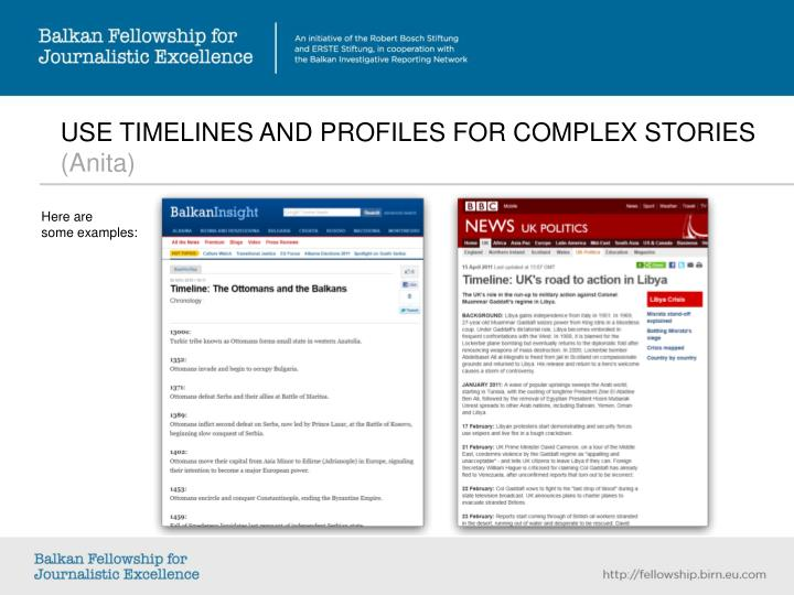 USE TIMELINES AND PROFILES FOR COMPLEX STORIES