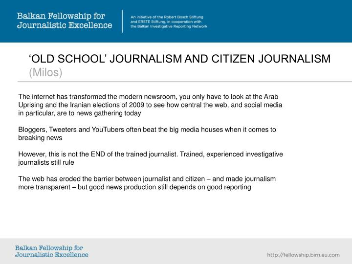 'OLD SCHOOL' JOURNALISM AND CITIZEN JOURNALISM