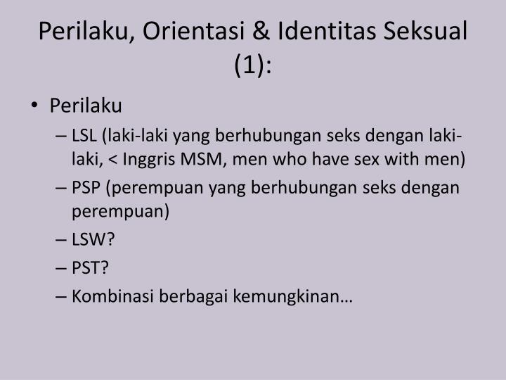 Perilaku, Orientasi & Identitas Seksual (1):