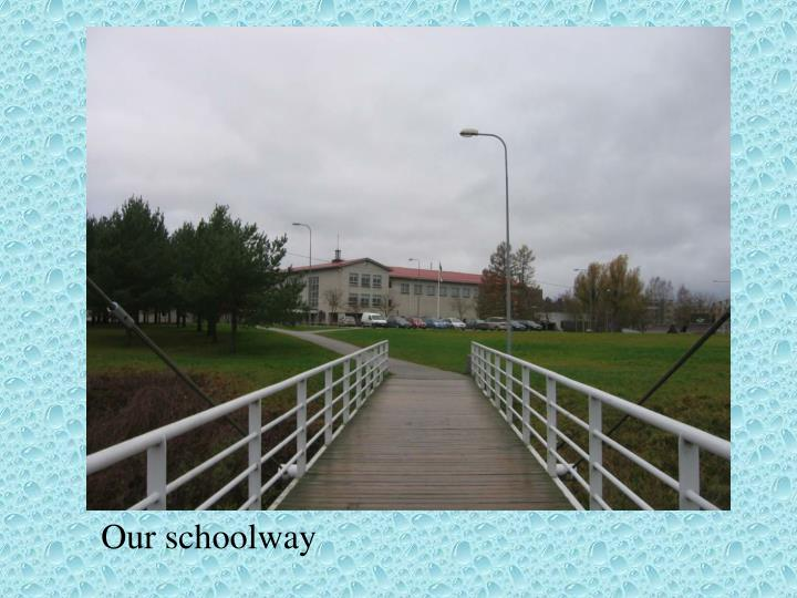 Our schoolway