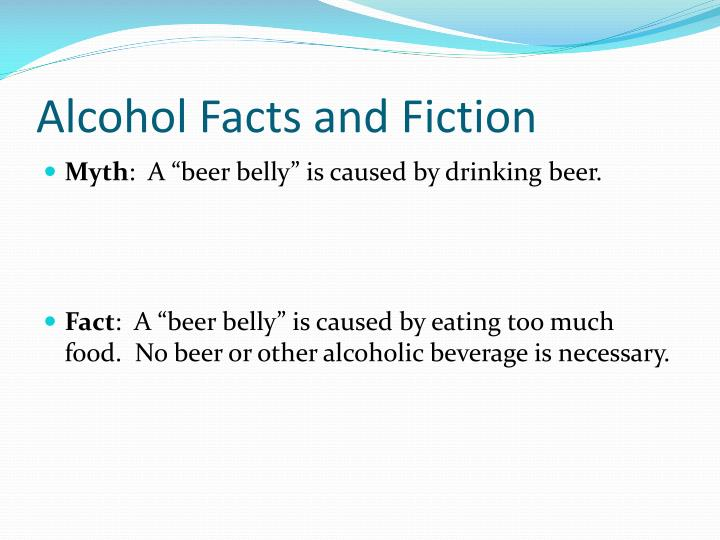 Alcohol Facts and Fiction