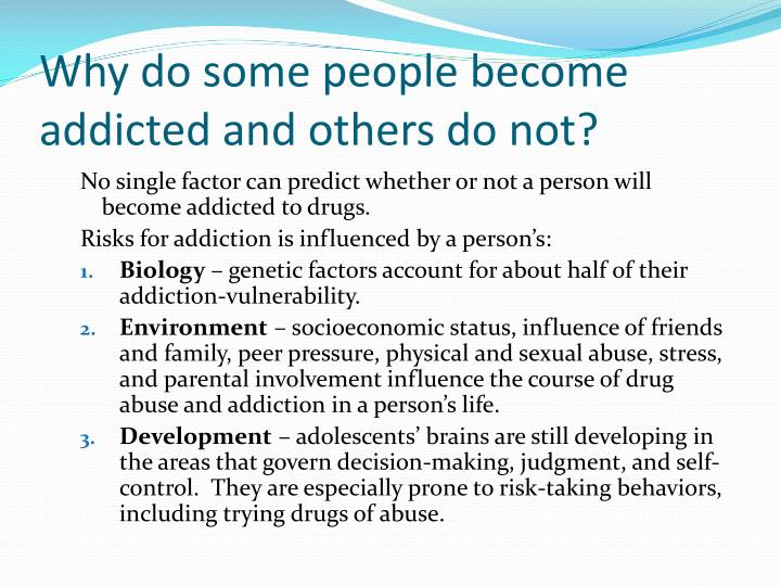 Why do some people become addicted and others do not?
