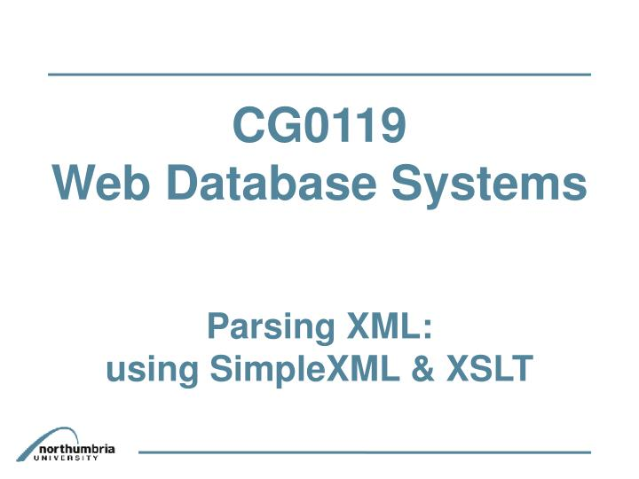 Cg0119 web database systems parsing xml using simplexml xslt