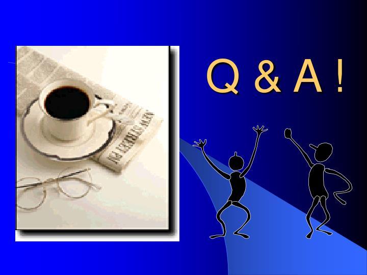 Q & A !