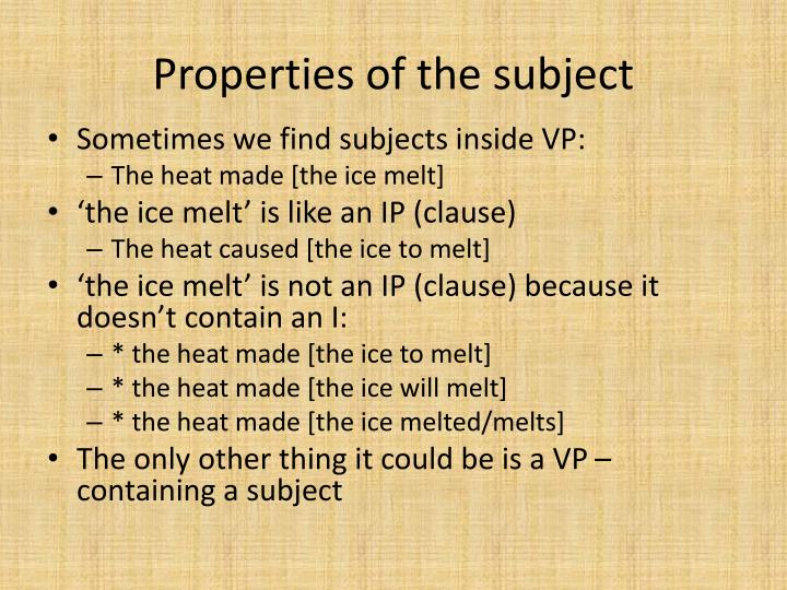 Properties of the subject