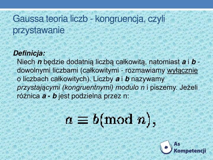 Gaussa teoria liczb - kongruencja, czyli przystawanie