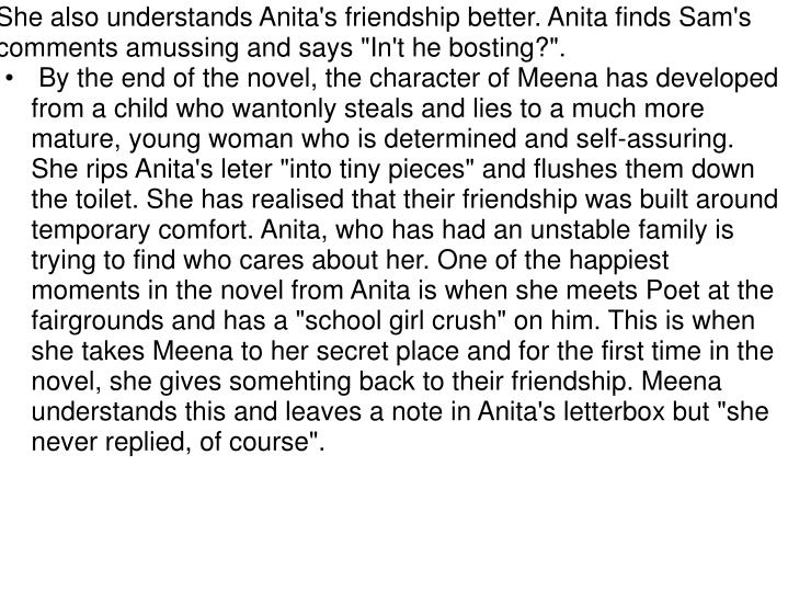 "She also understands Anita's friendship better. Anita finds Sam's comments amussing and says ""In't he bosting?""."