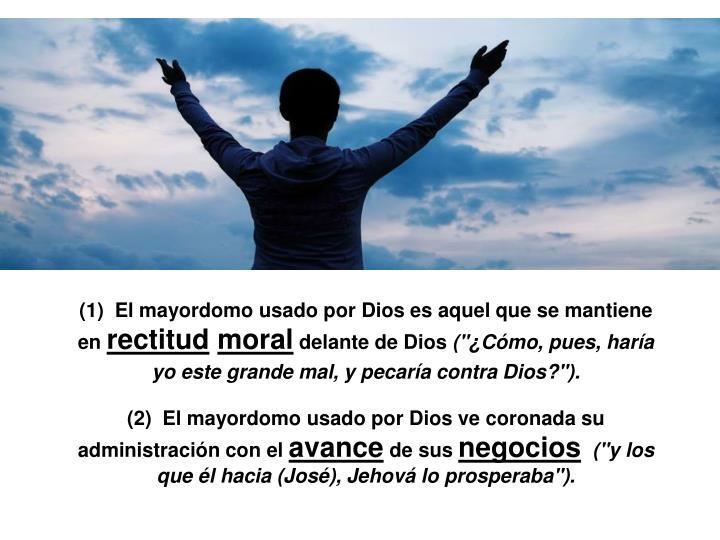 (1)  El mayordomo usado por Dios es aquel que se mantiene en