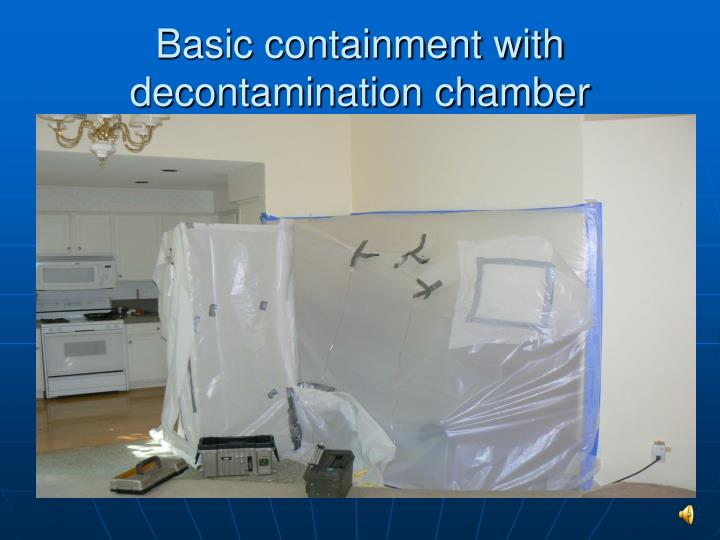 Basic containment with decontamination chamber
