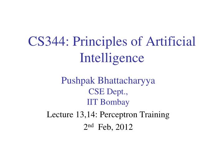 Cs344 principles of artificial intelligence
