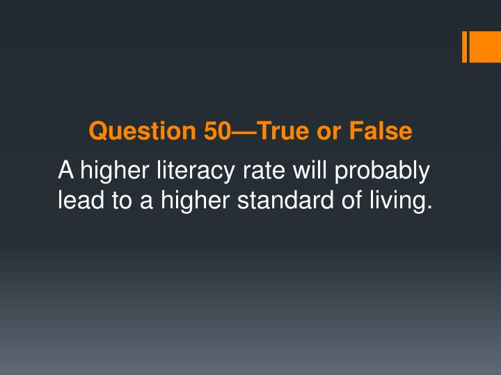 Question 50—True or False