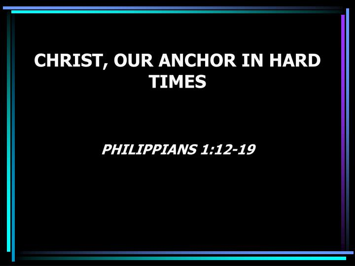 Christ our anchor in hard times