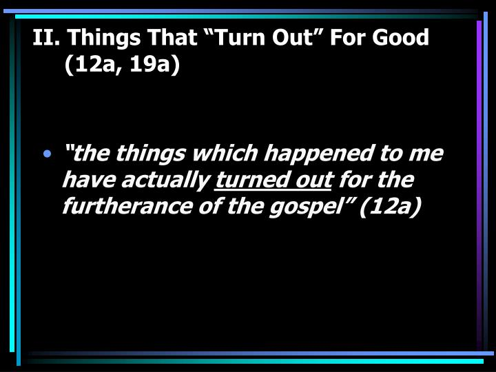"""II. Things That """"Turn Out"""" For Good"""