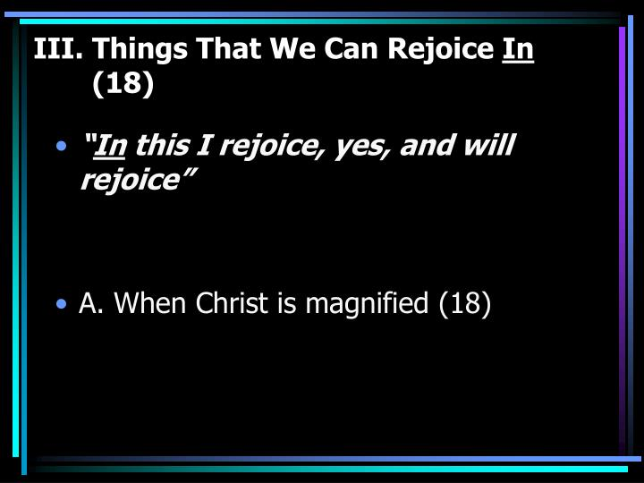 III. Things That We Can Rejoice