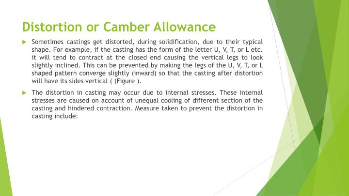 Distortion or Camber Allowance