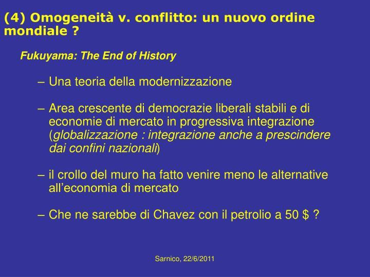 (4) Omogeneità v. conflitto: un nuovo ordine mondiale ?