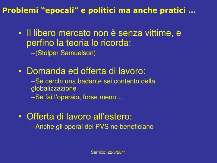 """Problemi """"epocali"""" e politici ma anche pratici …"""