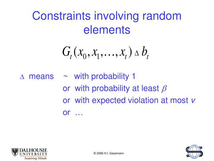 Constraints involving random elements