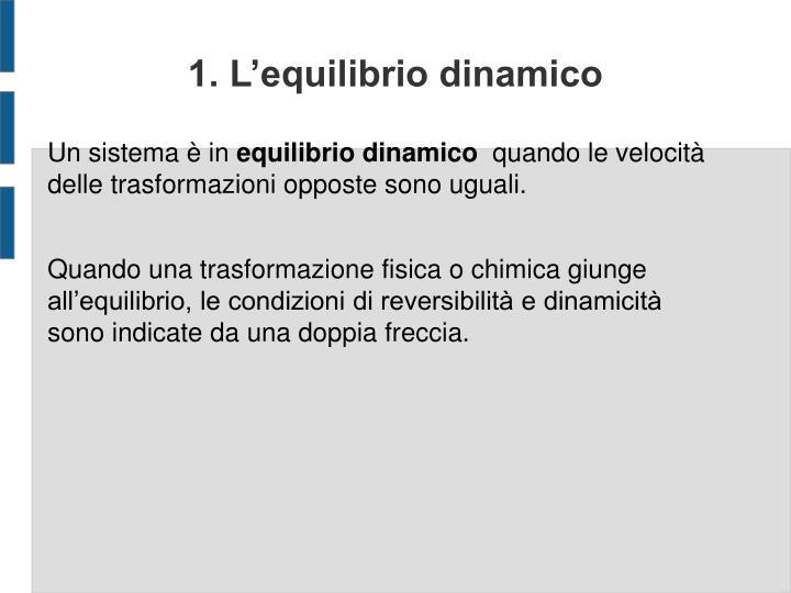 1. L'equilibrio dinamico