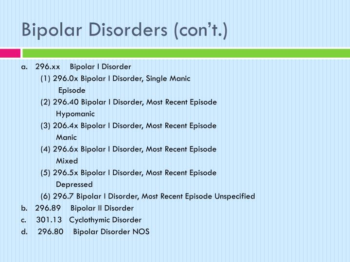 Bipolar Disorders (con't.)