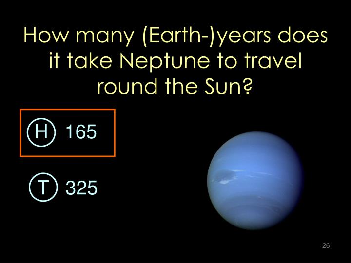 How many (Earth-)years does it take Neptune to travel round the Sun?