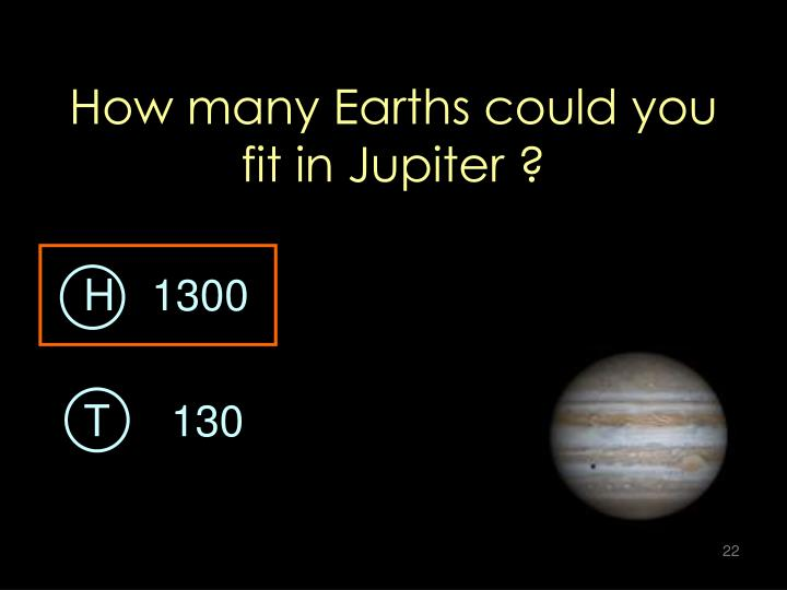 How many Earths could you fit in Jupiter ?