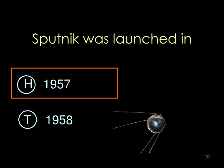 Sputnik was launched in