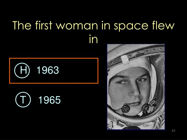 The first woman in space flew in