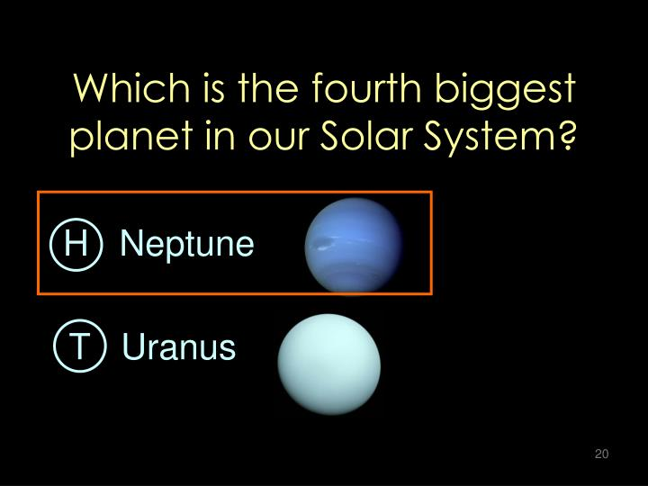 Which is the fourth biggest planet in our Solar System?