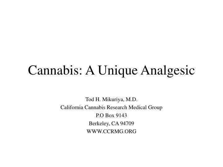 Cannabis: A Unique Analgesic