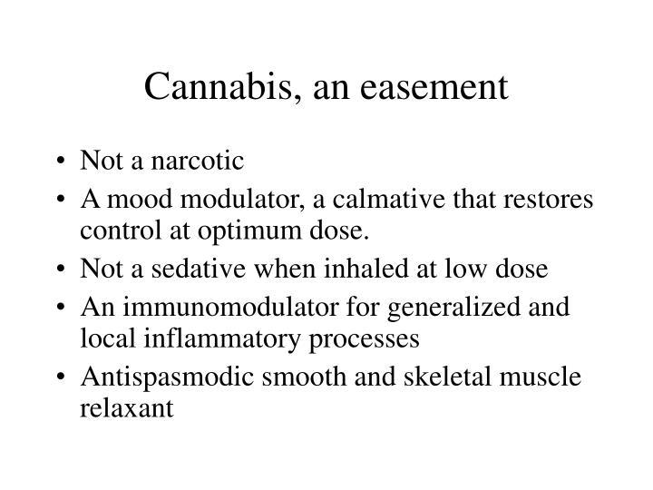 Cannabis, an easement