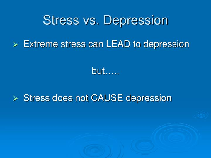 Stress vs. Depression