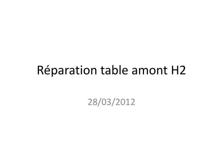 R paration table amont h2