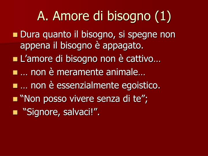 A. Amore di bisogno (1)