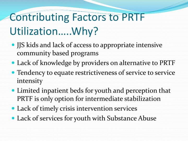 Contributing Factors to PRTF Utilization…..Why?