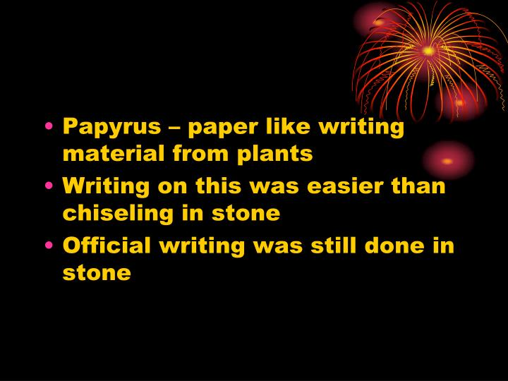 Papyrus – paper like writing material from plants