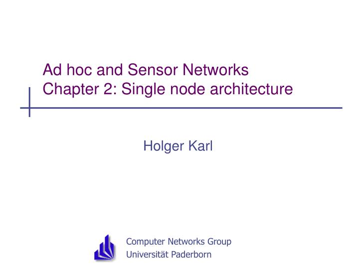 Ad hoc and sensor networks chapter 2 single node architecture
