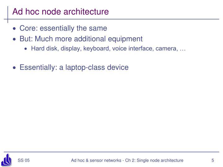 Ad hoc node architecture