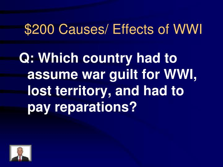 Q: Which country had to assume war guilt for WWI, lost territory, and had to pay reparations?