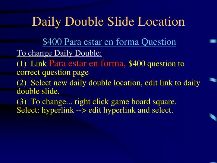 Daily Double Slide Location
