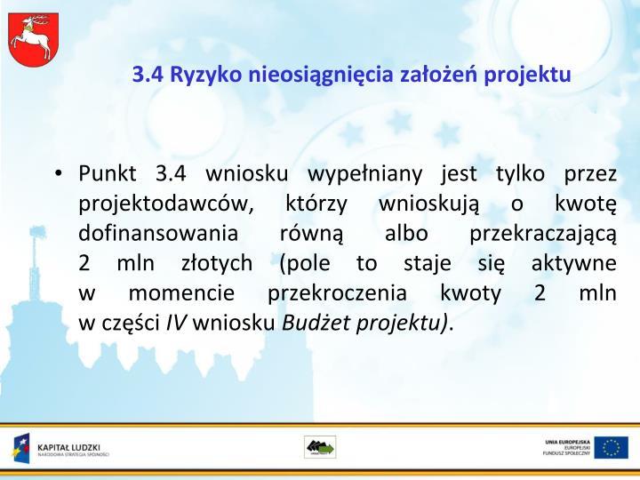 3.4 Ryzyko nieosiągnięcia założeń projektu