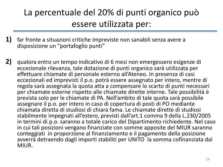 La percentuale del 20% di punti organico può essere utilizzata per: