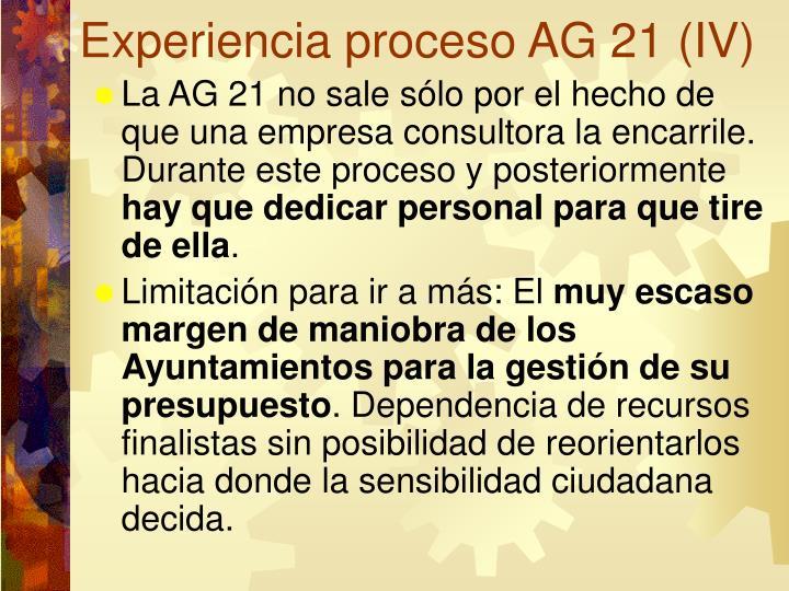 Experiencia proceso AG 21 (IV)