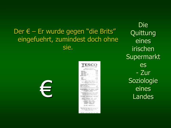 """Der € – Er wurde gegen """"die Brits"""" eingefuehrt, zumindest doch ohne sie."""