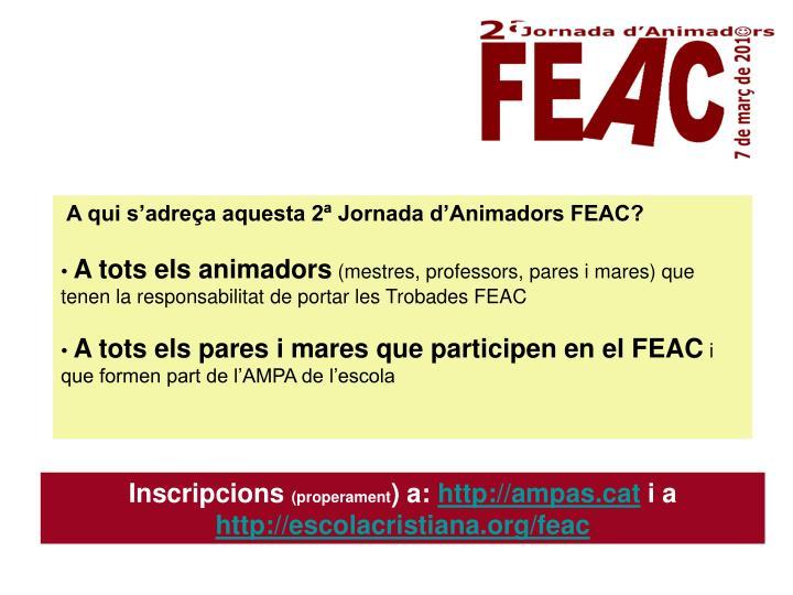 A qui s'adreça aquesta 2ª Jornada d'Animadors FEAC?