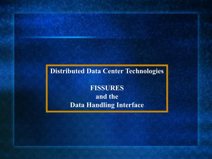 Distributed Data Center Technologies