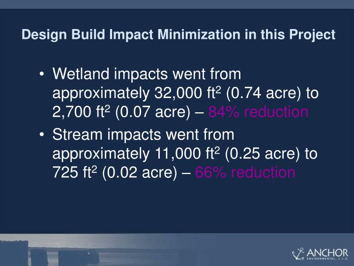 Design Build Impact Minimization in this Project